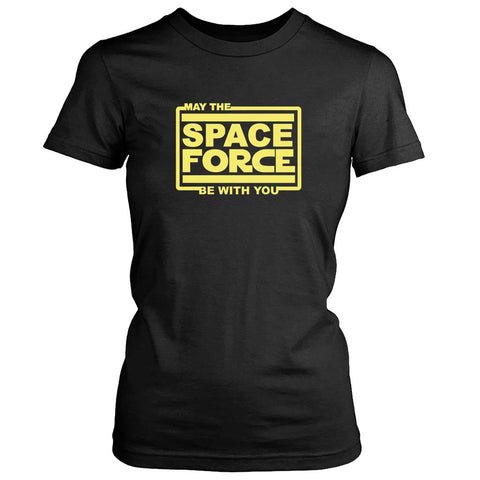 May The Space Force Be With You Women's T-Shirt