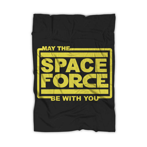 May The Space Force Be With You Blanket