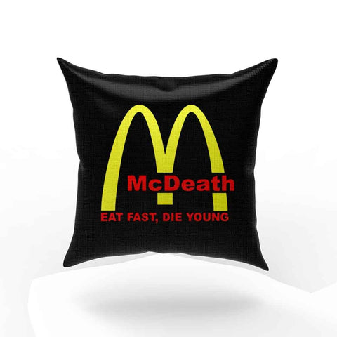 Mcdeath Mcd Parody Eat Fast Die Young Pillow Case Cover