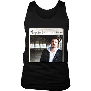 Morgan Wallen If I Know Me Men's Tank Top