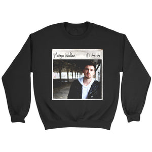 Morgan Wallen If I Know Me Sweatshirt