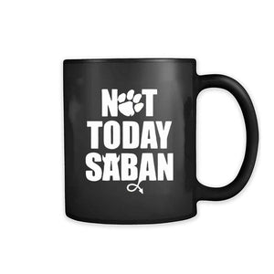 Not Today Saban Clemson Tigers Football Fan Club 11oz Mug