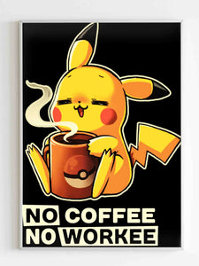 Pikachu No Coffee No Workee Poster