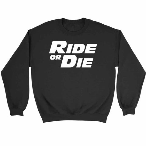 Ride Or Die Fast And Furious Paul Walker Vin Diesel Sweatshirt