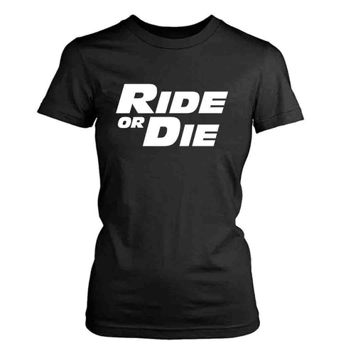 Ride Or Die Fast And Furious Paul Walker Vin Diesel Women's T-Shirt