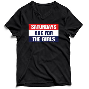 Saturday Are For The Girls Men's V-Neck Tee T-Shirt