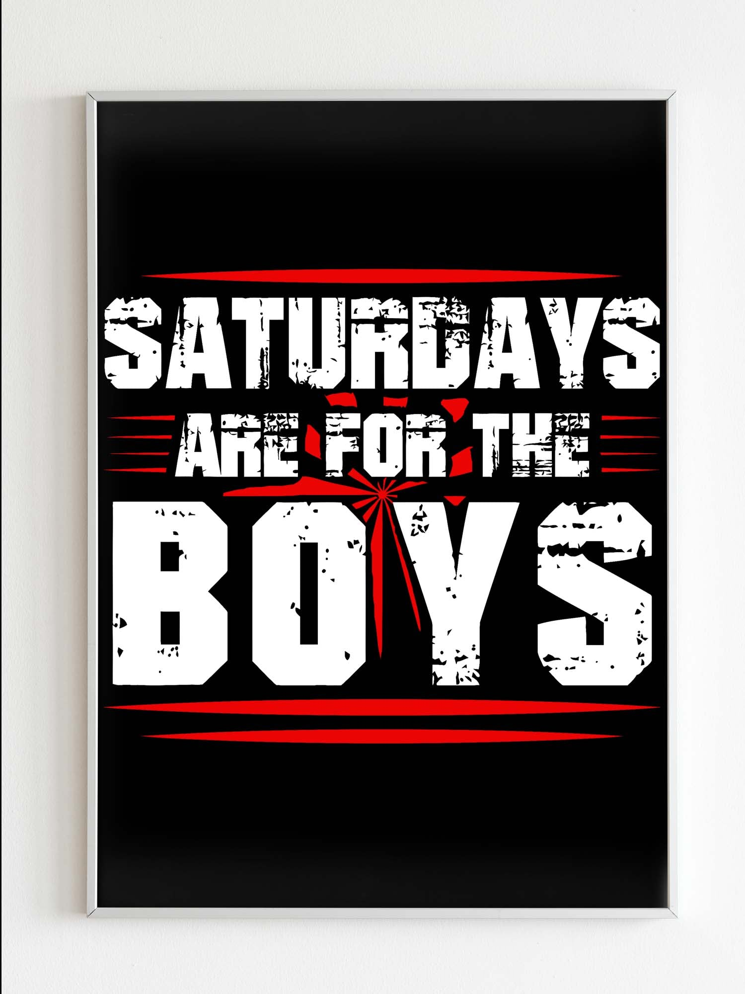 Saturdays Are For The Boys Funny Poster