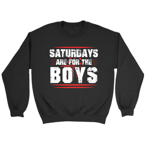 Saturdays Are For The Boys Funny Sweatshirt