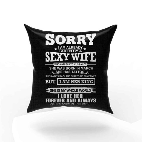 Sorry I Am Already Taken By Sexy Wife Was Born In March Pillow Case Cover