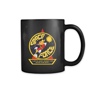 Space Force Lets Just Shoot Him Into The Sun 11oz Mug