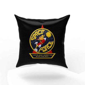 Space Force Lets Just Shoot Him Into The Sun Pillow Case Cover