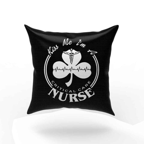 St Patrick Is Day Kiss Me I Am A Critical Care Nurse Pillow Case Cover