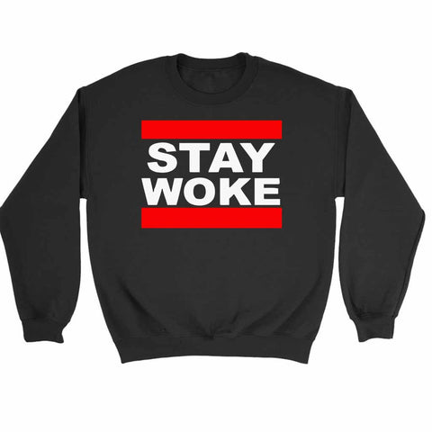 Stay Woke Run Dmc Font Sweatshirt