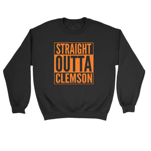 Straight Outta Clemson Sweatshirt
