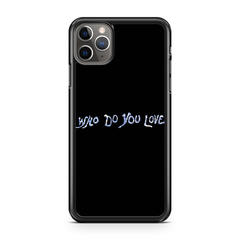 The Chainsmokers Who Do You Love iPhone 11 Pro Max Case