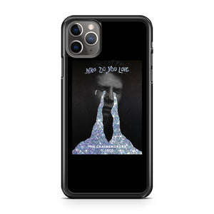 The Chainsmokers Who Do You Love Ft 5sos iPhone 11 Pro Max Case