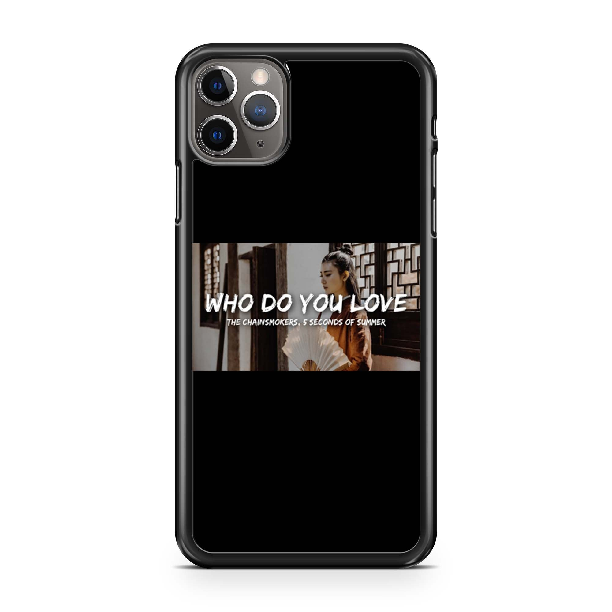 The Chainsmokers Who Do You Love Poster iPhone 11 Pro Max Case