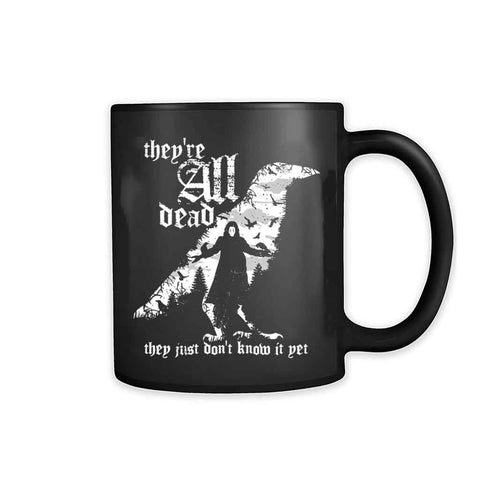 They Are All Dead They Just Do Not Know It Yet 11oz Mug