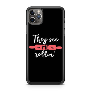 They See Me Rollin iPhone 11 Pro Max Case