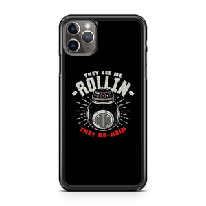 They See Me Rollin They Bbh8in Star Wars iPhone 11 Pro Max Case