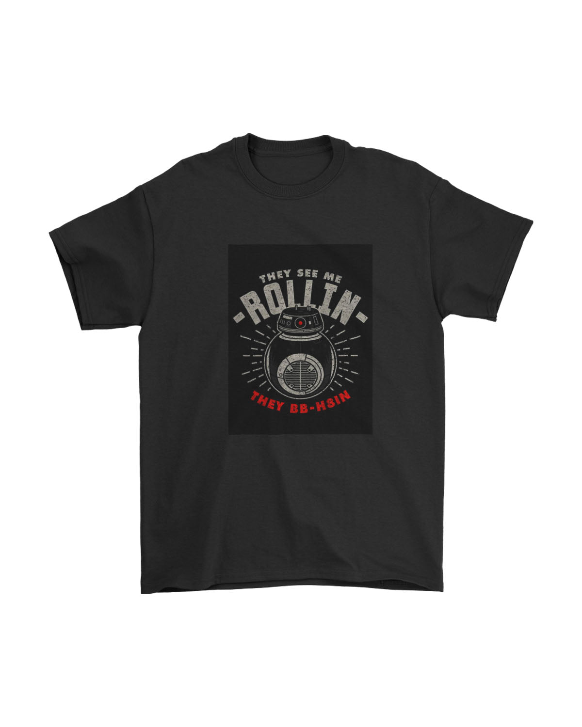 They See Me Rollin They Bbh8in Star Wars Poster Men's T-Shirt