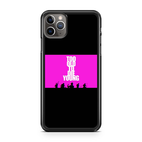 Too Old To Die Young Tigerswan Music iPhone 11 Pro Max Case