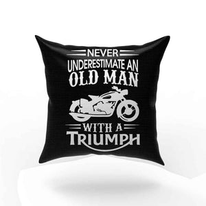 Triumph Never Underestimate Old Man Bike Dad Fathers Grandpa Pillow Case Cover