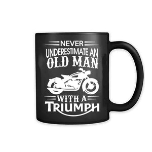 Triumph Never Underestimate Old Man Bike Dad Fathers Grandpa 11oz Mug