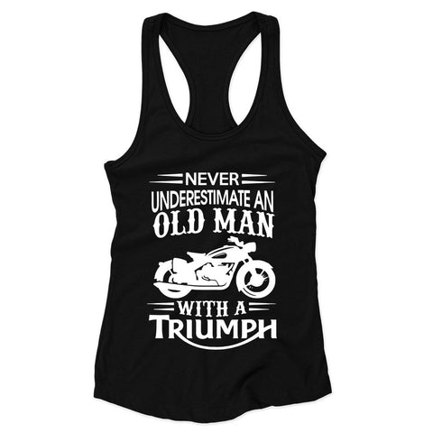Triumph Never Underestimate Old Man Bike Dad Fathers Grandpa Woman's Racerback Tank Top