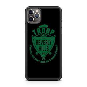 Troop Beverly Hill Patches We Dont Need No Stinking Patches iPhone 11 Pro Max Case