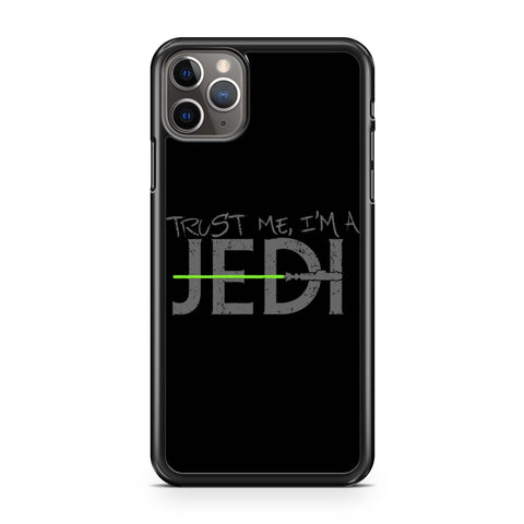 Trust Me I Am A Jedi iPhone 11 Pro Max Case