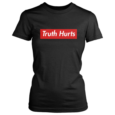 Truth Hurts Supreme Women's T-Shirt