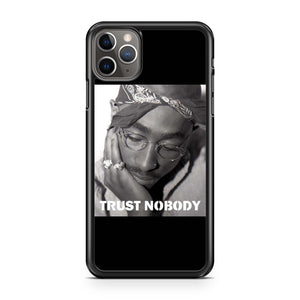 Tupac Shakur Trust Nobody iPhone 11 Pro Max Case
