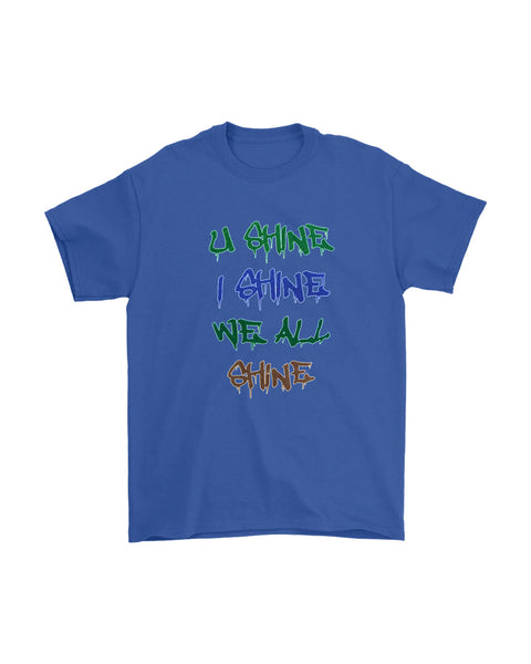 U Shine I Shine We All Shine Men's T-Shirt