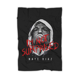 Ufc Nate Diaz I Am Not Surprised Blanket
