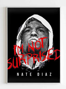Ufc Nate Diaz I Am Not Surprised Poster