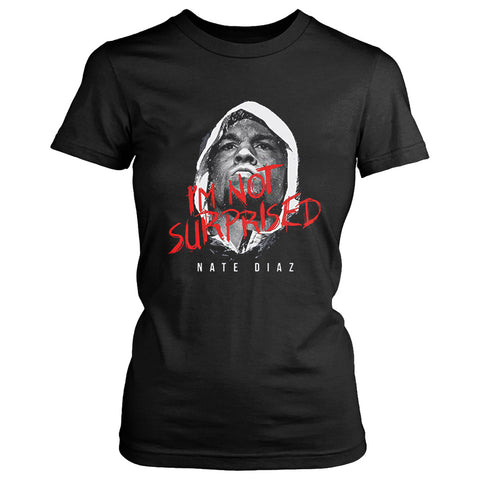 Ufc Nate Diaz I Am Not Surprised Women's T-Shirt