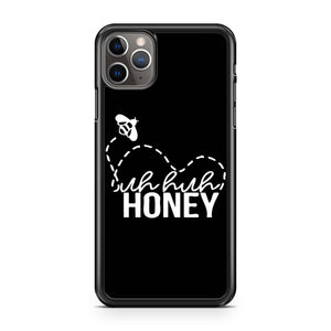 Uh Huh Honey iPhone 11 Pro Max Case