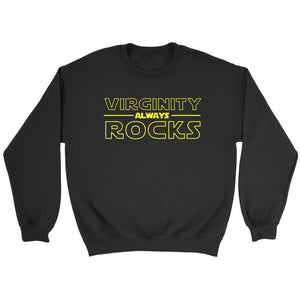 Virginity Always Rocks Sweatshirt