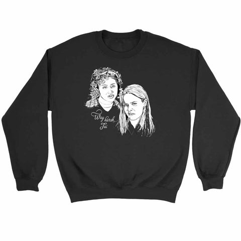 Way Harsh Tai Clueless Cher Horowitz 90s Funny Sweatshirt