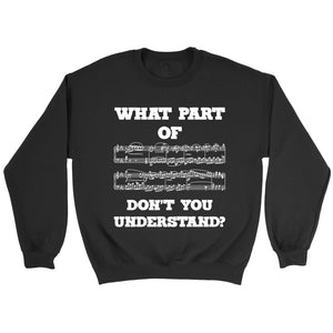What Part Of Dont You Understand Sweatshirt