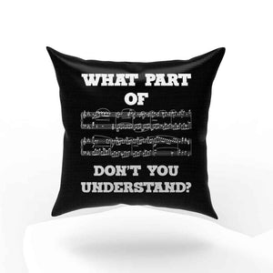 What Part Of Dont You Understand Pillow Case Cover
