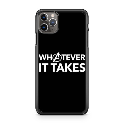 Whatever It Takes Avengers Endgame iPhone 11 Pro Max Case