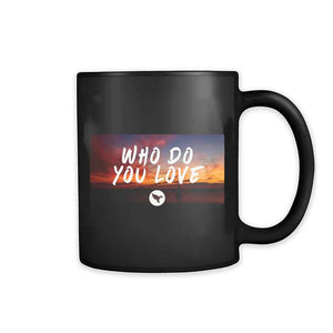 Who Do You Love The Chainsmokers 11oz Mug