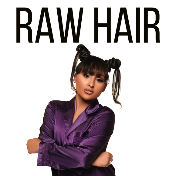 Raw Hair Collection (Top Quality)