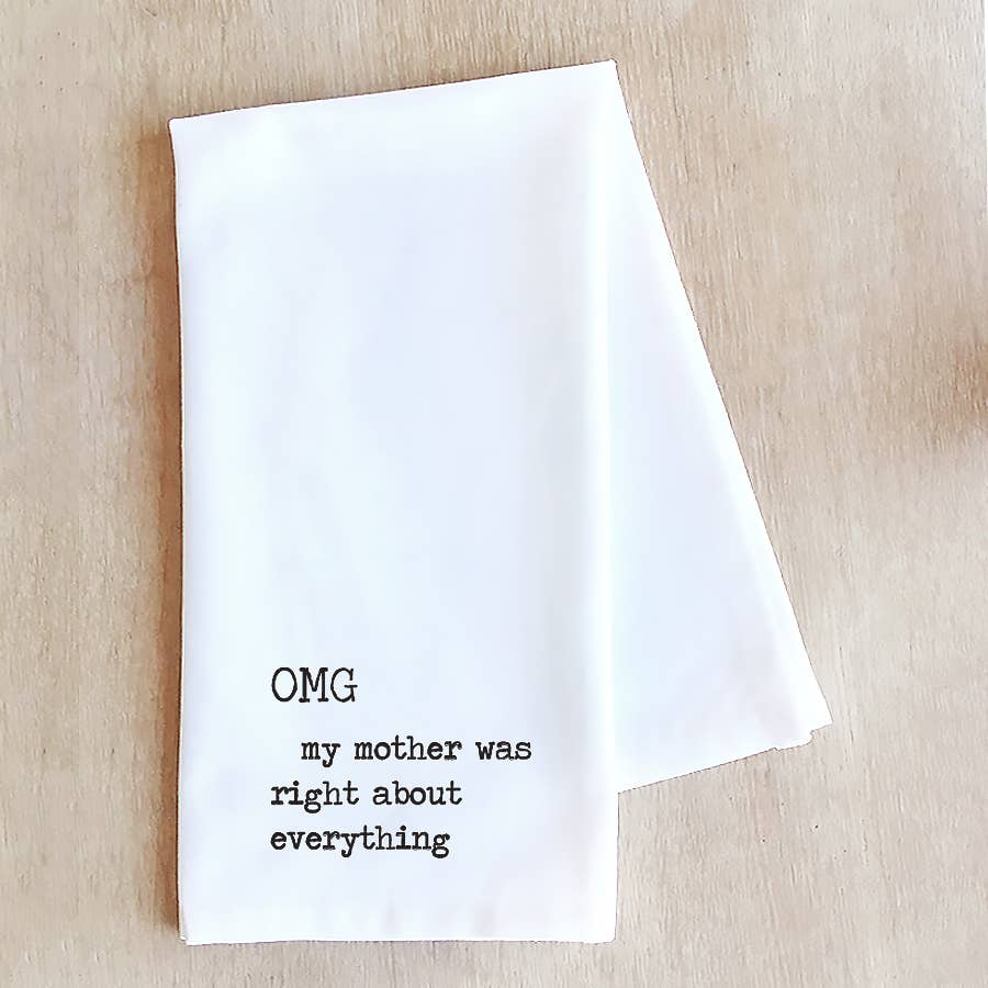 Devenie Designs - OMG My Mother Was Right - Tea Towel