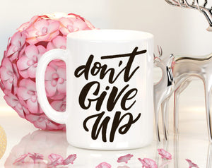 Quotable Life - Don't Give Up Coffee Mug