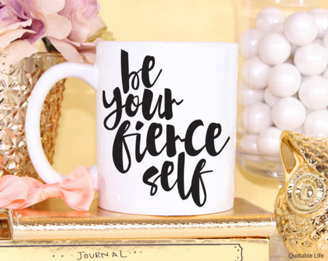 Quotable Life - Be Your Fierce Self Coffee Mug