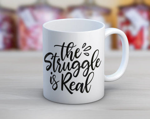 Quotable Life - The Struggle Is Real Coffee Mug