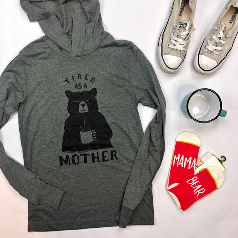 Tired as a Mother Hoodie Shirt